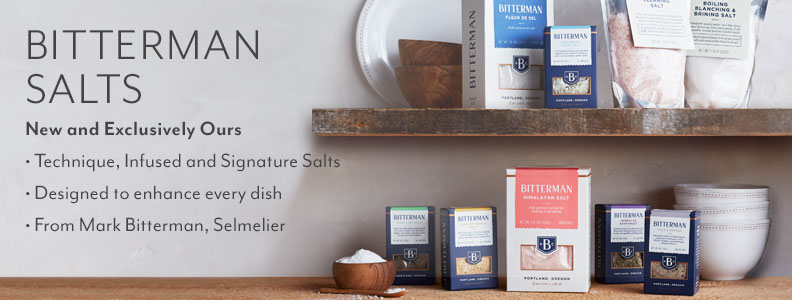 Bitterman Salts, New and Exclusively Ours. Technique, Infused and Signature Salts. Designed to enhance every dish. From Mark Bitterman, Selmelier.