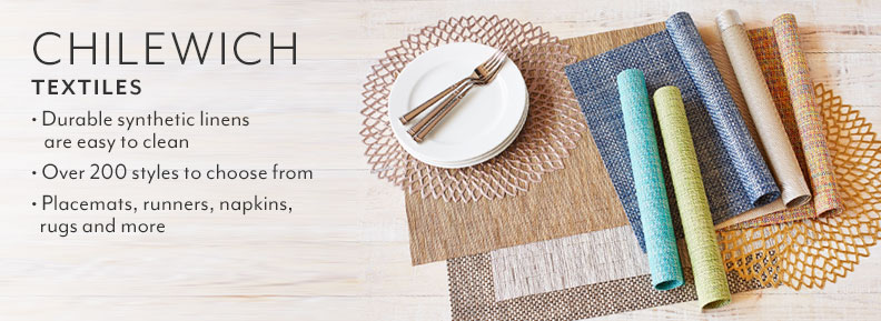 Chilewich textiles, Durable synthetic linens are easy to clean, Over 200 styles to choose from, Placemats, runners, napkins, rugs and more.