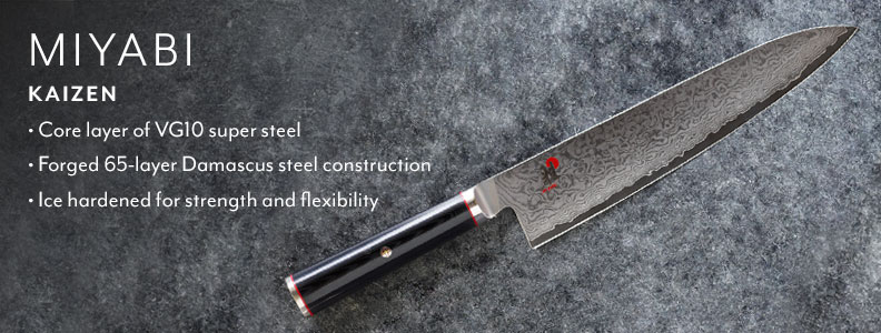 Miyabi Kaizen. Core layers of VG10 super steel, forged 65-layer Damascus steel construction, ice hardened for strength and durability.
