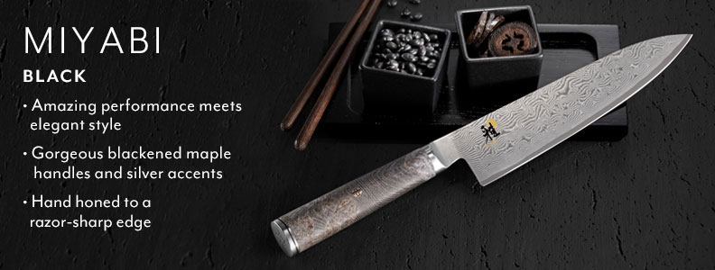 Miyabi Black, amazing performance meets elegant style, gorgeous blackened maple handles and silver accents, hand honed to a razor sharp edge.