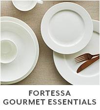 Fortessa Gourmet Essentials.