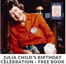 Cooking Class: Julia Child's birthday celebration plus free book.