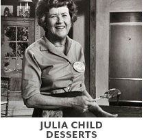 Cooking Class: Julia Child Desserts.