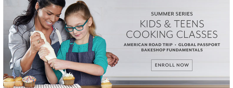 Summer series Kids & Teens cooking classes. American Road Trip, Global Passport, Bakeshop Fundamentals, enroll now.