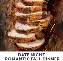 Cooking Class: Date Night Romantic Fall Dinner.
