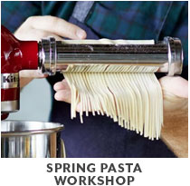 Cooking Class: Spring Pasta Workshop.
