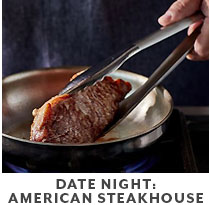 Cooking Class: Date Night American Steakhouse.