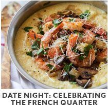 Cooking Class: Date Night: Celebrating the French Quarter.