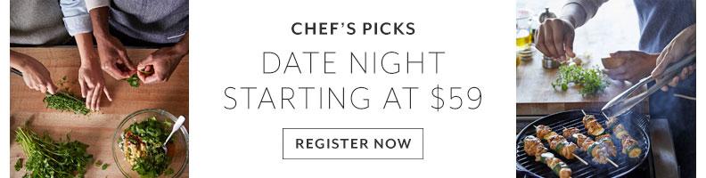 Chef's Picks date night starting at $59, Register Now!