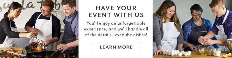 Have your event with us. You'll enjoy an unforgettable experience and we'll handle all of the details, even the dishes!