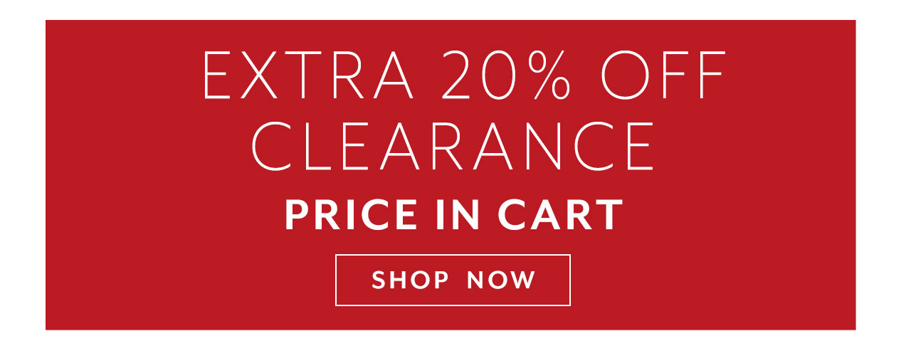 Extra 20% off clearance, price in cart, shop now.