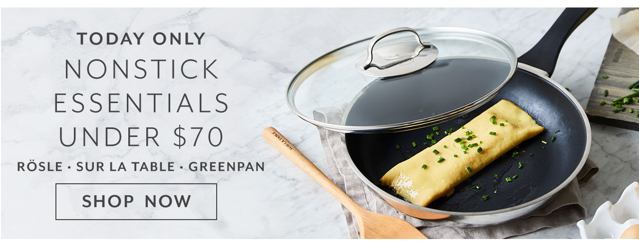 Today only nonstick essentials under $70 Rosle, Sur La Table, GreenPan, shop now.