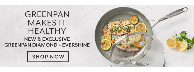 Rethink nonstick, new & exclusive Greenpan Diamond + Evershine. Shop now.