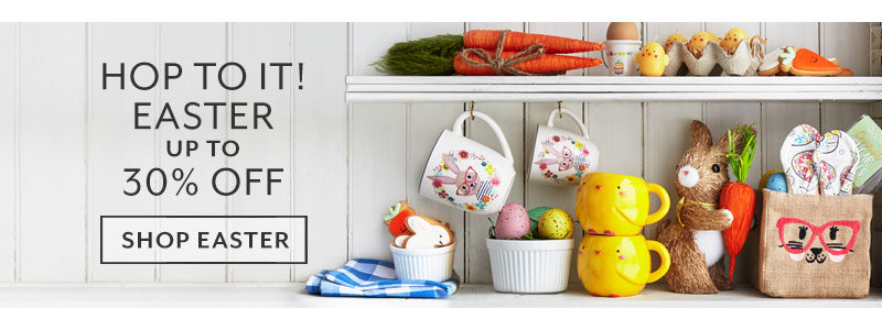 Hop to it! Easter up to 30% off. Shop Easter.