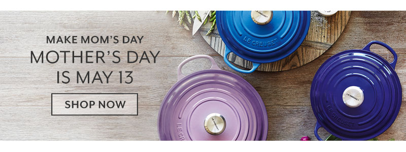 Make mom's day. Mother's Day is May 13. Shop now.