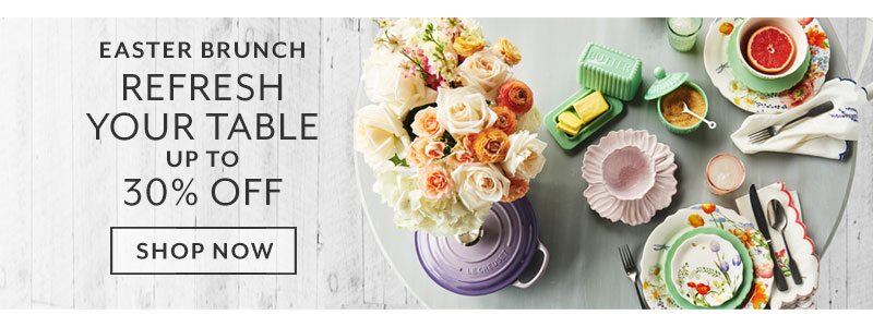 Refresh your table up to 30% off. Shop now.