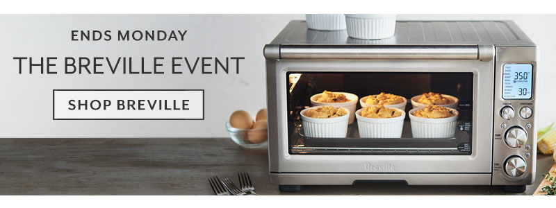 Ends Monday Breville sale up to 50% off, shop the sale.