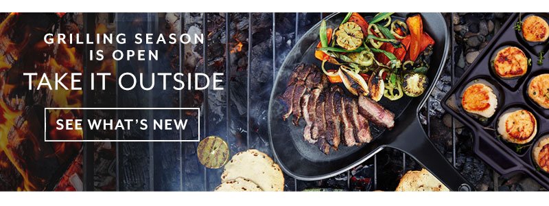 Grilling season is open, take it outside. See what's new.