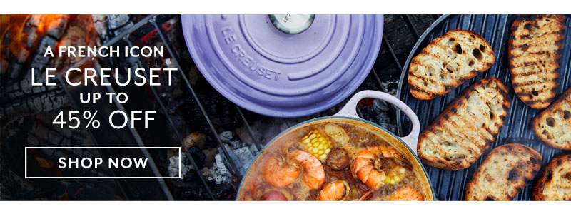 Le Creuset up to 45% off, shop now.