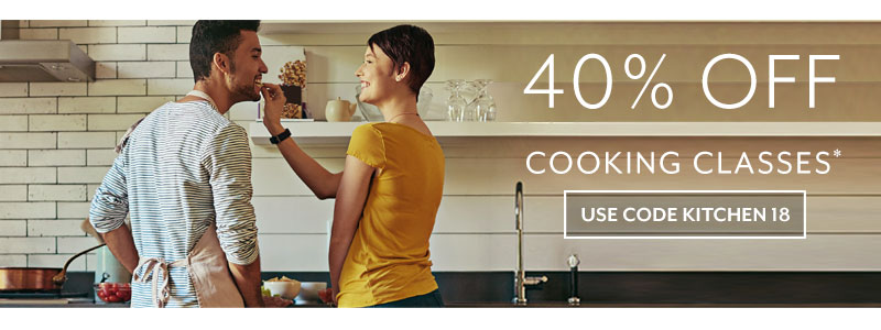 40% off cooking classes, use code KITCHEN18. Enroll now.
