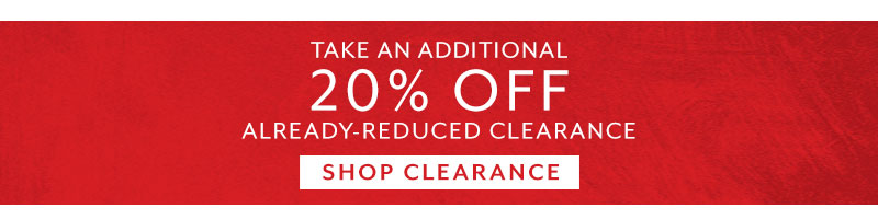 Take an extra 20% off already reduced clearance. Shop clearance.