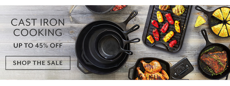 Cast iron cooking up to 45% off. Shop the sale.