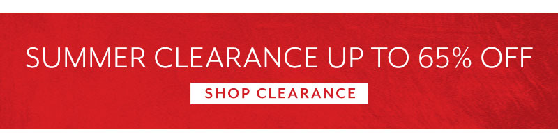 Summer Clearance up to 65% off. Shop clearance.