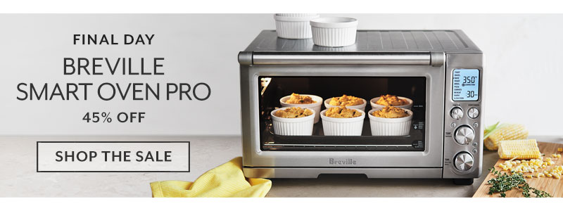 Final day Breville Smart Oven Pro 45% off, shop the sale.
