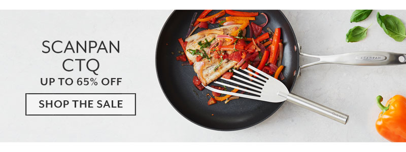 Scanpan CTQ up to 65% off, shop the sale.