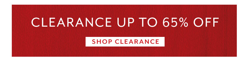Clearance up to 65% off, shop clearance.
