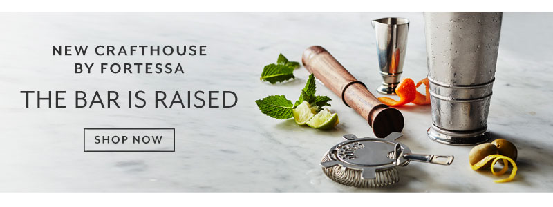 New Crafthouse by Fortessa, the bar is raised. Shop now.