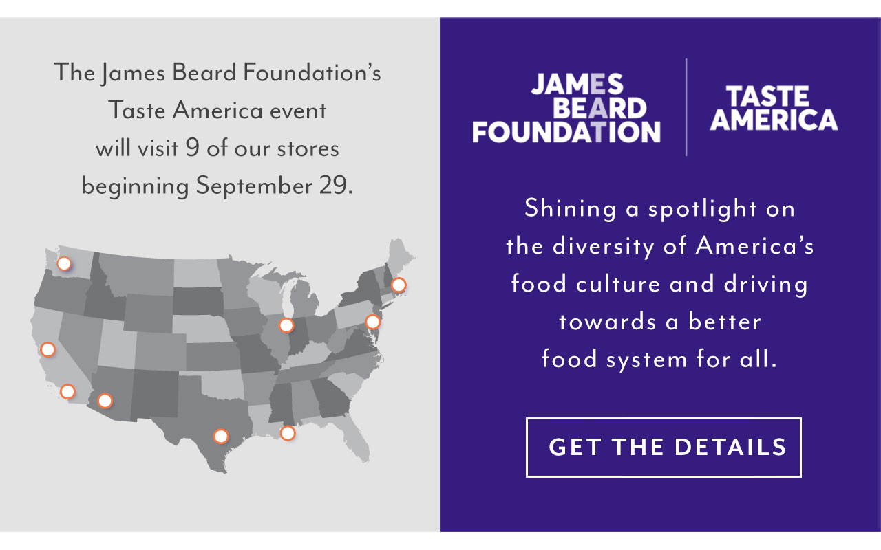 The James Beard Foundation's Taste America event will visit 9 of our stores. Get the details.