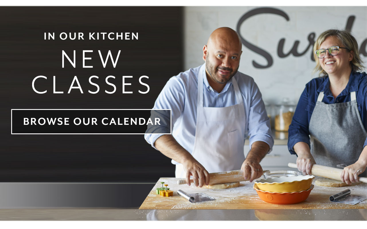 In our kitchen, new classes. Browse our calendar.