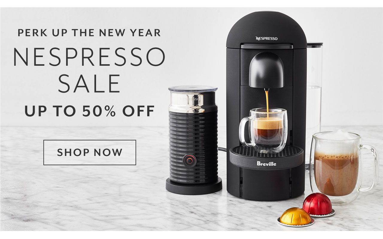 Perk up the New Year, Nespresso coffee sale up to 50% off. Shop now.