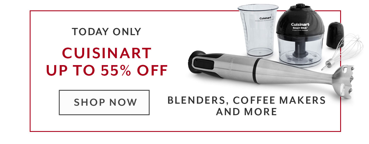 Today Only Cuisinart up to 55% off. Shop now.