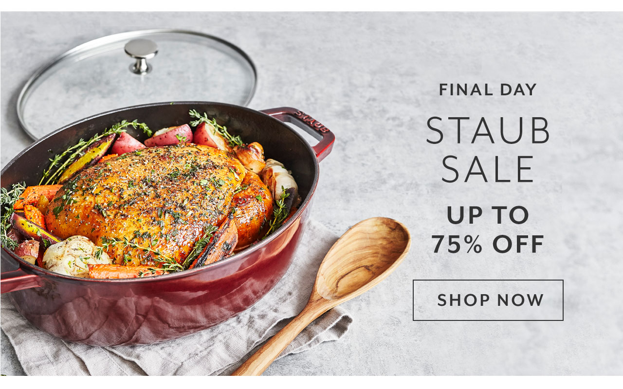 Final Day, Staub Sale up to 75% off. Shop now.