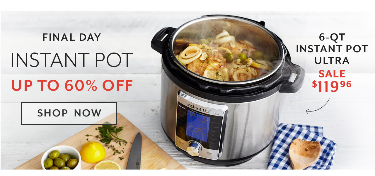 Final day Instant Pot up to 60% off, shop now.