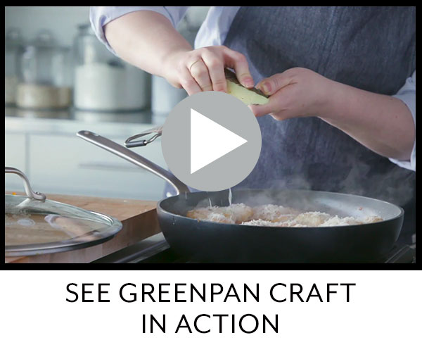 See GreenPan Craft in action.