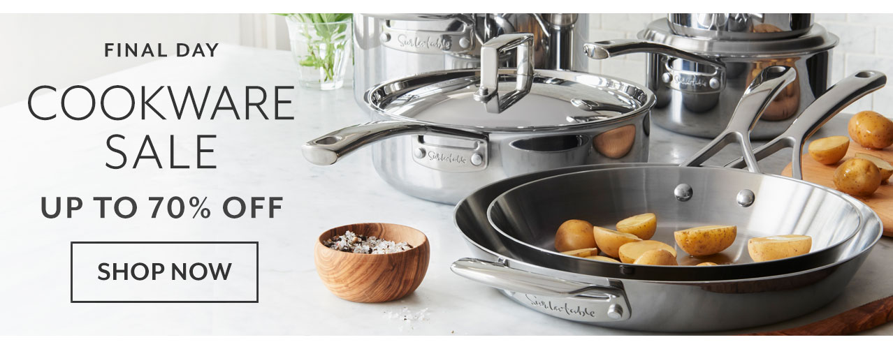 Final day Cookware Sale up to 70% off, shop now.