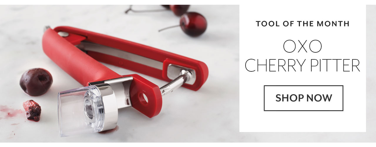 OXO Cherry Pitter, tool of the month. Shop now.