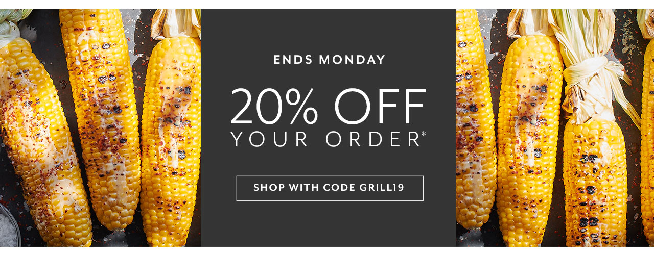 Ends Monday 20% off your order. Shop with code GRILL19.