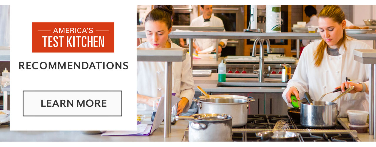 America's Test Kitchen product recommendations and cooking classes, learn more.