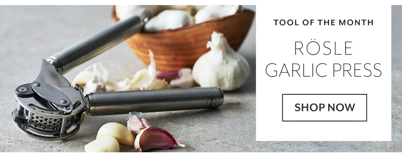 Tool of the month Rosle garlic press. Shop now.