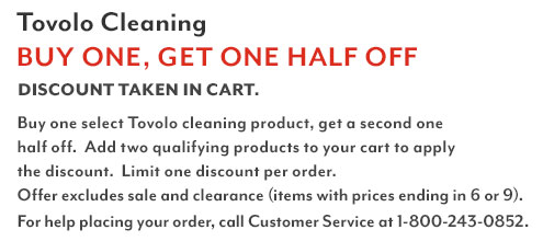 Tovolo Cleaning Buy One, Get One Half Off. Discount shown in cart. Buy one select Tovolo cleaning product, get a second one half off. Add two qualifying products to your cart to apply the discount. Limit one discount per order. Offer excludes sale and clearance (items with prices ending in 6 or 9). For help placing your order, call Customer Service at 1-800-243-0852.