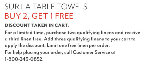 100% Linens Buy 2, Get 1 Free. Discount Taken In Cart.  For a limited time, purchase two qualifying linens and receive a third linen free. Add three qualifying linens to your cart to apply the discount. Limit one free linen per order. For help placing your order, call customer service at 1-800-243-0852.