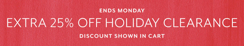 Ends Monday extra 25% off Holiday Clearance, discount shown in cart.