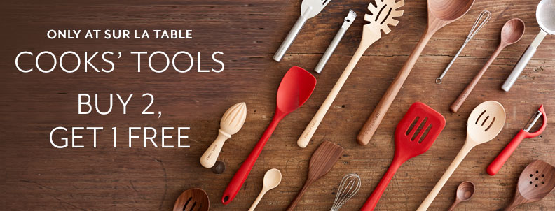 Only at Sur la Table, Cooks Tools Buy 2, Get 1 Free.