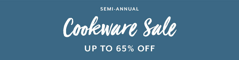 Semi-Annual Cookware sale up to 65% off.