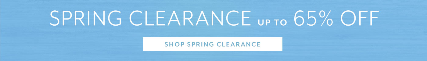 Spring Clearance up to 65% off, shop now.