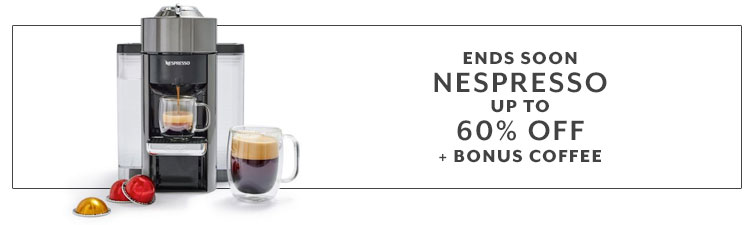 Ends soon Nespresso Sale up to 60% Off